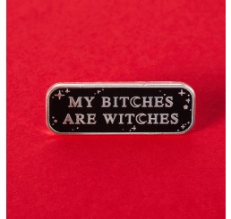 Bitches Are Witches Enamel Pin