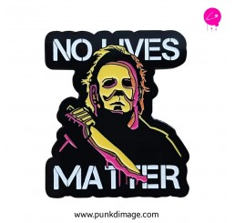 Michael Myers No Lives Matter Halloween Enamel Pin