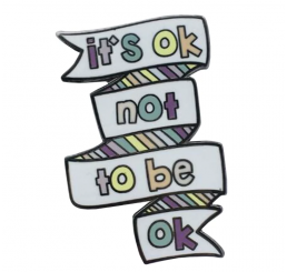It's Ok Not To Be Okay Mental Health Enamel Pin